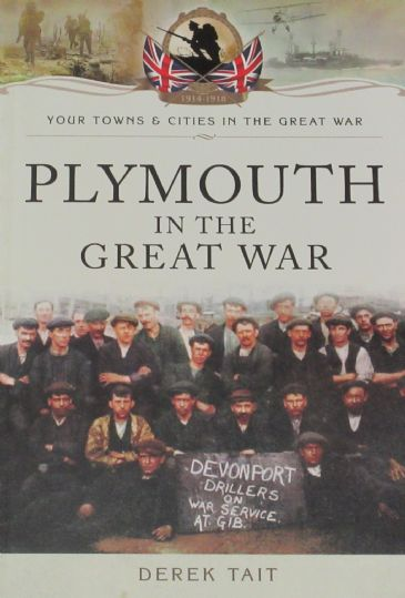 Plymouth in the Great War, by Derek Tait